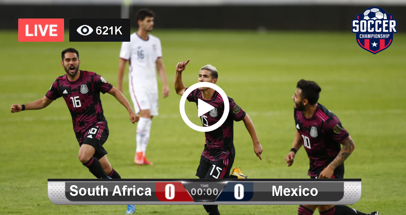 Live Football Streaming – South Africa vs Mexico – Live